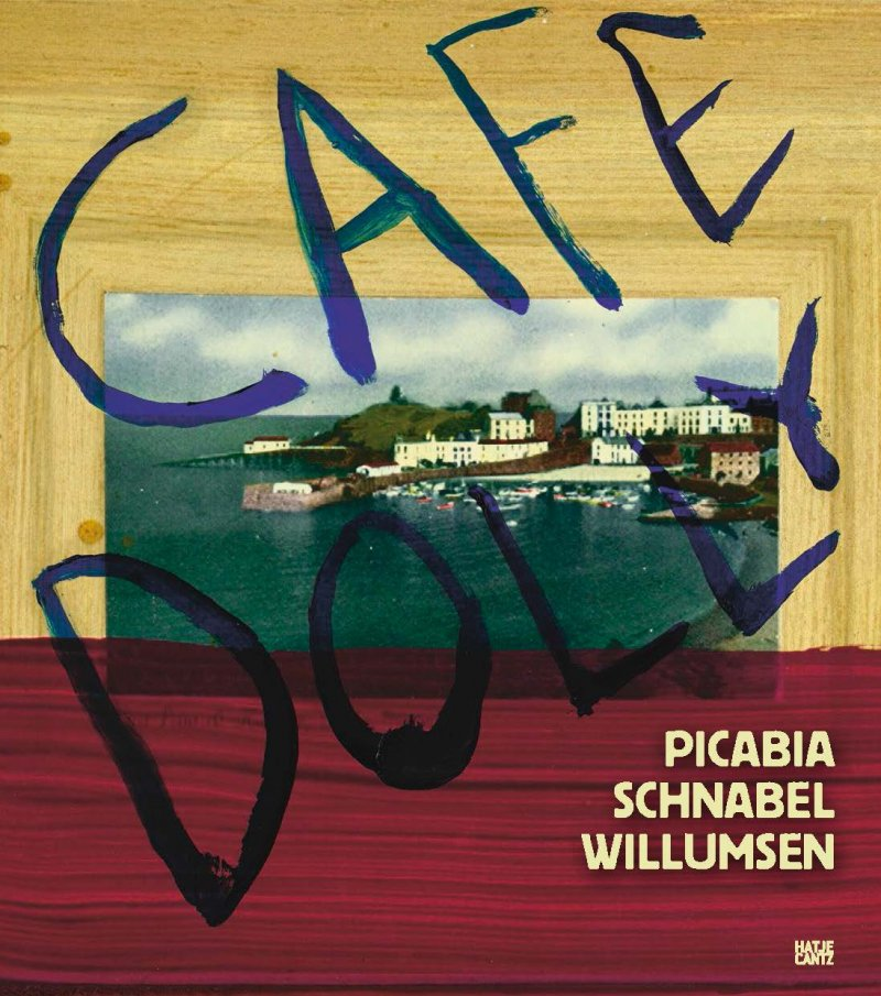 Cafe Dolly - forside, Francis Picabia, Julian Schnabel, J.F. Willumsen