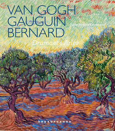 Van Gogh, Gauguin, Bernard. Dramaet i Arles, dansk forside
