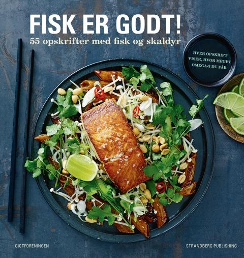 Fabelagtigt Fisk er godt! 55 opskrifter med fisk og skaldyr af Jacob Dahl SC84