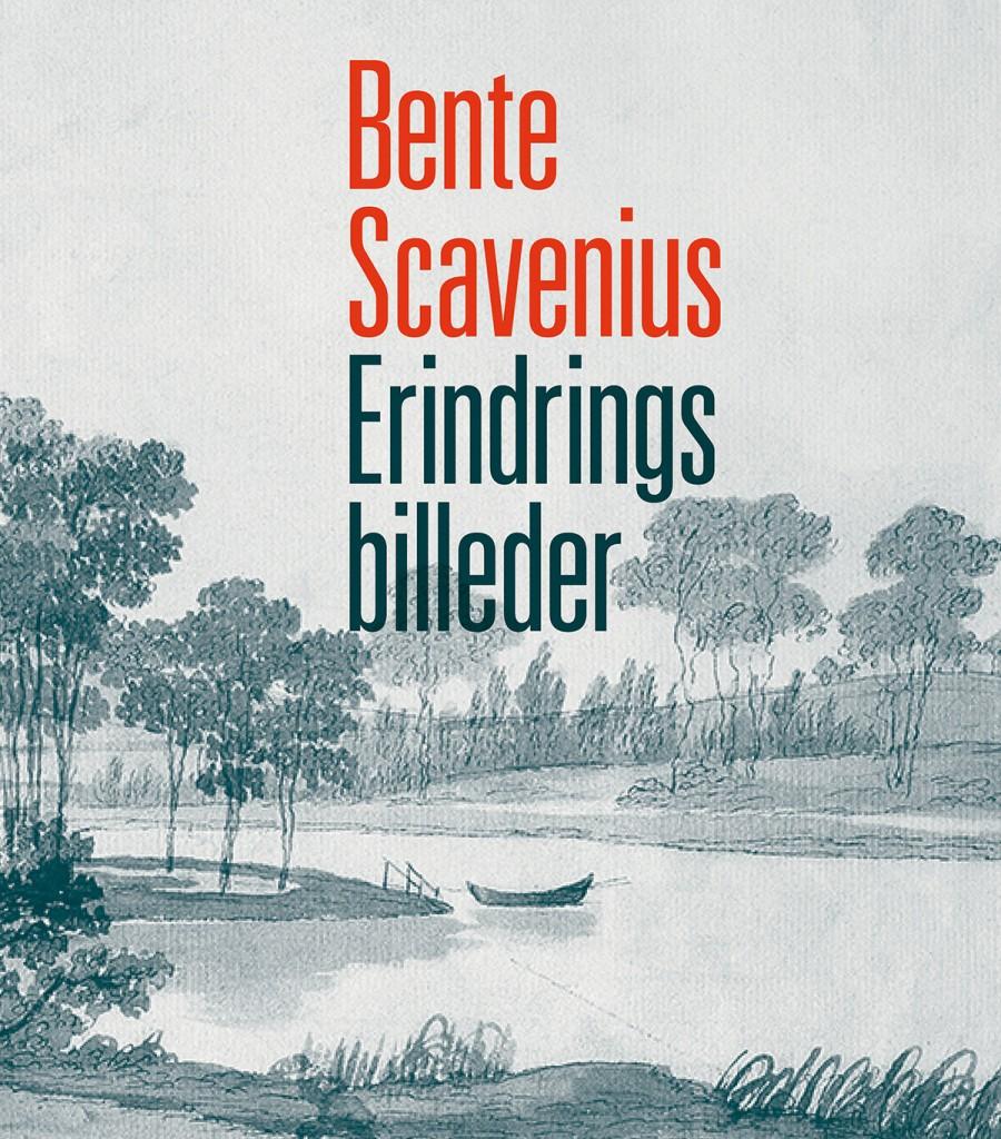 Erindringsbilleder af Bente Scavenius