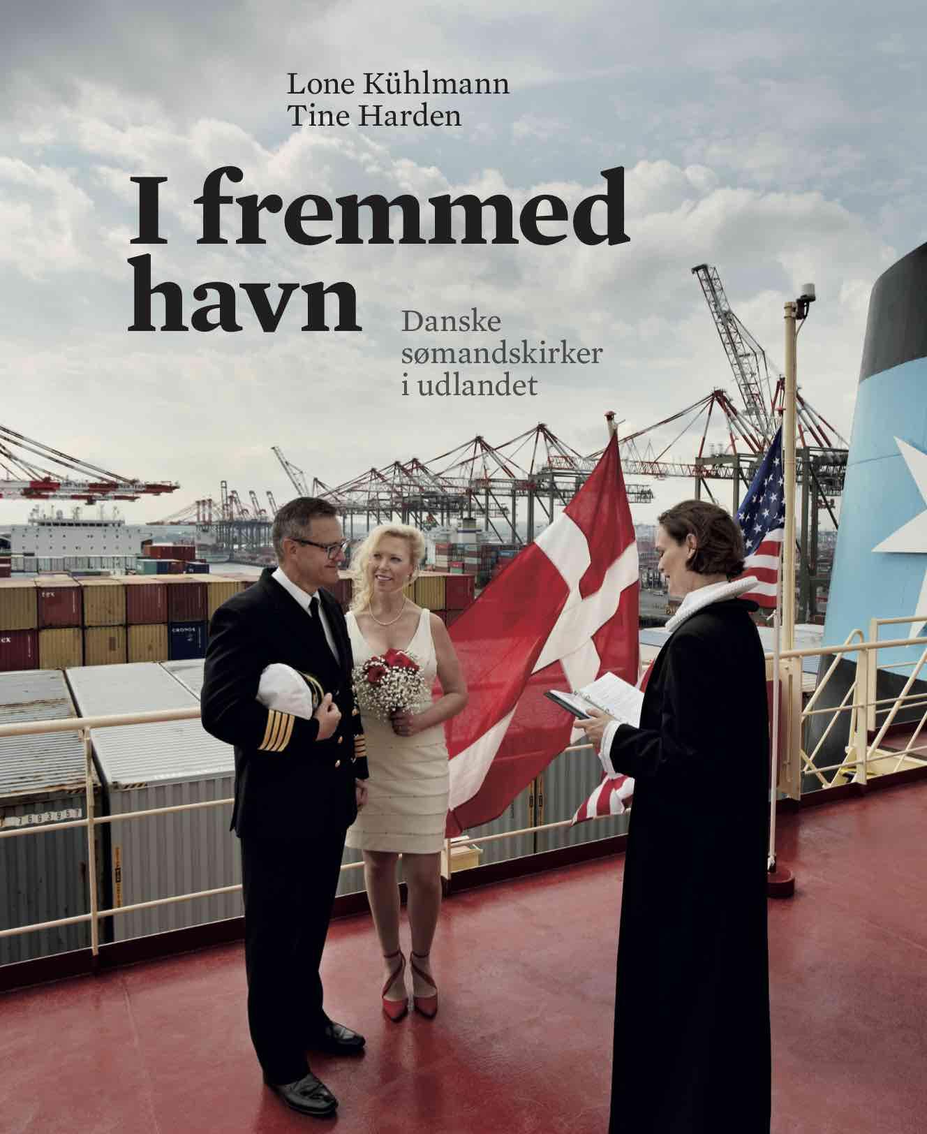 I fremmed havn, I fremmed havn – Danske sømandskirker i udlandet