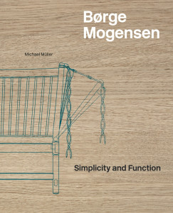Børge Mogensen - Simplicity and Function by Michael Müller