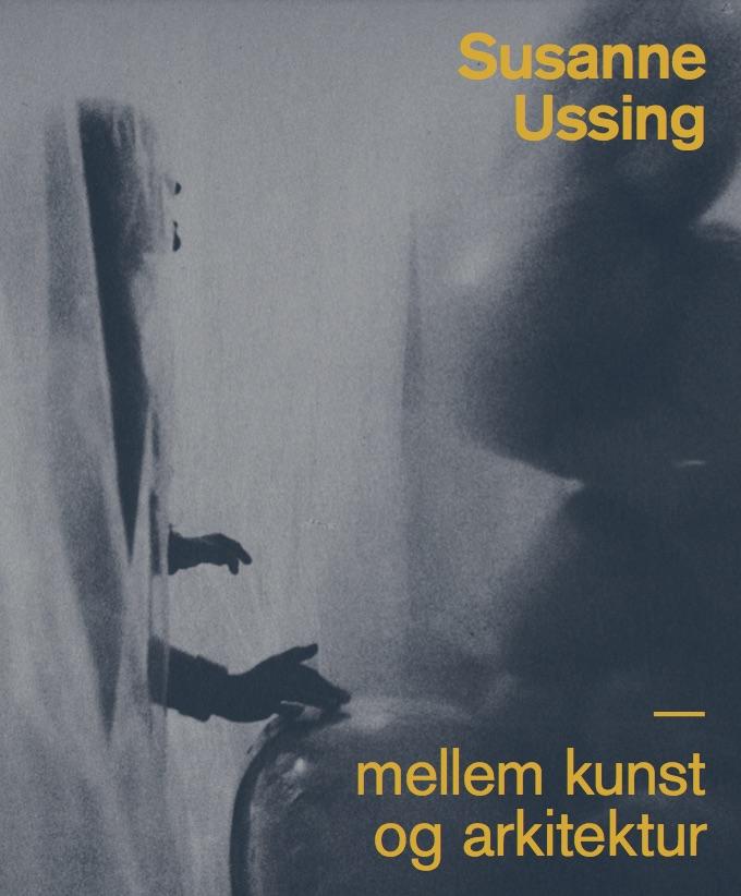 Susanne Ussing, mellem kunst og arkitektur